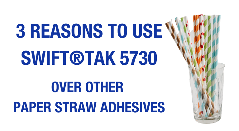 Three reasons to use H.B. Fuller adhesive in your paper straw manufacturing.
